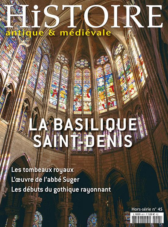 La Basilique Saint Denis Histoire Antique Medievale Hors Serie N 45